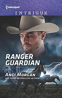 Ranger Guardian (Texas Brothers of Company B Book 3) by [Morgan, Angi]