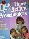 Quiet Times with Active Preschoolers, Denise J. Williamson, 0806624175