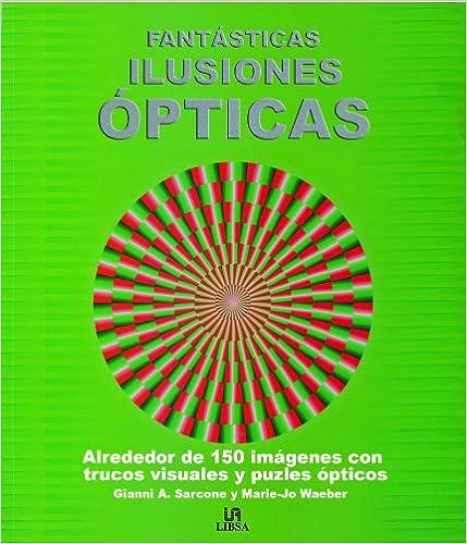FANTASTICAS ILUSIONES OPTICAS