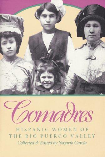 Comadres: Hispanic Women Of The Rio Puerco Valley