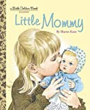 Little Mommy (Little Golden Book)