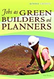 Jobs As Green Builders and Planners, Ann Byers, 1435835662