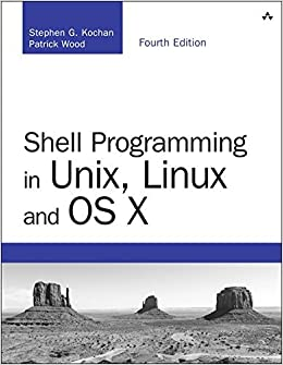 Book Shell Programming in Unix, Linux and OS X: The Fourth Edition of Unix Shell Programming (4th Edition) (Developer's Library) by Stephen G. Kochan (2016-09-10)
