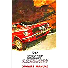 1967 SHELBY MUSTANG GT 350 & GT 500 OWNERS INSTRUCTION & OPERATING MANUAL - USERS GUIDE. 67 FORD