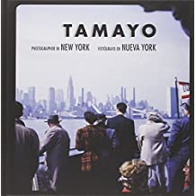 Tamayo : photographer in New York by Rufino Tamayo (2015-11-01)