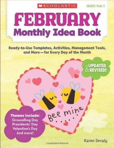 February Monthly Idea Book: Ready-to-Use Templates, Activities, Management Tools, and (February Monthly Idea Book)