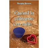 Quand la pâtisserie s'en mêle... (French Edition)