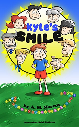 Children's Book: Kyle's Smile: A Pay It Forward Children's Picture Book (Random Acts of Kindness for Kids 1) (One Random Act Of Kindness A Day)