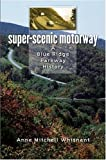 Super-Scenic Motorway, Anne Mitchell Whisnant, 0807830372