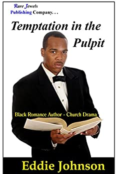 Temptation in the Pulpit: Black Romance Author - Church Drama by [Johnson, Eddie]