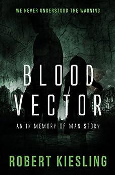 Blood Vector: We Never Understood The Warning (English Edition) por [Kiesling, Robert]