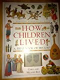 img - for HOW CHILDREN LIVED: A FIRST BOOK OF HISTORY book / textbook / text book