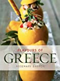 Flavours of Greece, Rosemary Barron, 1906502609