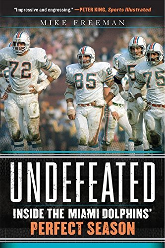 Undefeated: Inside the Miami Dolphins' Perfect Season by Mike Freeman - Miami Mall Dolphin