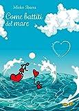 Come battiti del mare. Il pensiero del cuore