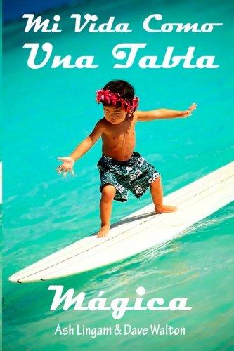 Mi Vida Como Una Tabla Magica (Spanish Edition)