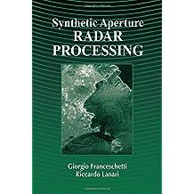 Synthetic Aperture Radar Processing