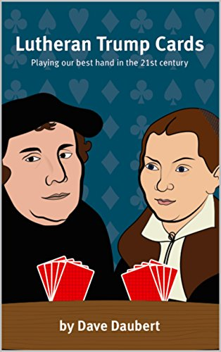 Lutheran trump cards playing our best hand in the 21st century lutheran trump cards playing our best hand in the 21st century by daubert fandeluxe Images