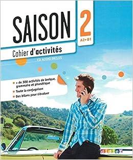 Saison 2 - Cahier + CD audio, niveau - A2+