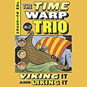 Viking and Liking It: Time Warp Trio, Book 12 | Jon Scieszka