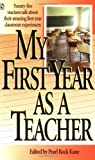 My First Year as a Teacher (First Year Career), , 0451188918