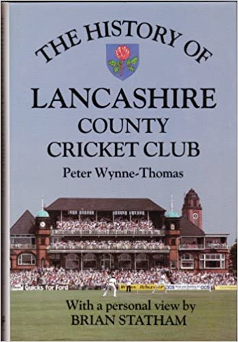 The History of Lancashire County Cricket Club (Christopher Helm County Cricket)