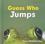 Guess Who Jumps, Dana Meachen Rau, 0761429085
