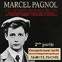 Le temps des secrets - 2ème partie (Souvenirs d'enfance 3.2) Audiobook by Marcel Pagnol Narrated by Marcel Pagnol