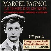 Le temps des secrets - 2ème partie (Souvenirs d'enfance 3.2) | Marcel Pagnol