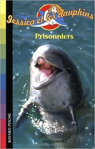 En ligne téléchargement gratuit Jessica et les dauphins, Tome 5 : Prisonniers pdf, epub ebook