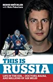 This is Russia: Life in the KHL - Doctors, bazas and millions of air miles