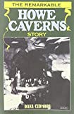 The Remarkable Howe Caverns Story offers