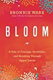 Bloom: A Tale of Courage, Surrender, and Breaking