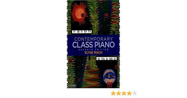 By elyse mach contemporary class piano 7th seventh edition by elyse mach contemporary class piano 7th seventh edition elyse mach 8580000225464 amazon books fandeluxe Gallery