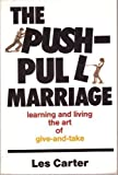 The Push-Pull Marriage, Les Carter, 0801024900