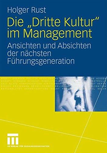 Die Dritte Kultur Im Management: Ansichten und Absichten der nächsten Führungsgeneration (German Edition) Taschenbuch – 14. Oktober 2009 Jutta Ecarius Holger Rust 3531156624 SOC026000