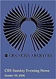 CBS Sunday Evening News (October 29, 2006)