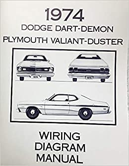 1974 dodge dart, demon & plymouth valiant, duster factory electrical wiring  diagrams & schematics paperback – 2018