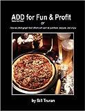 ADD for Fun and Profit, Bill Truran, 1430307137