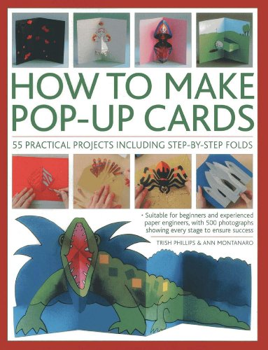 How To Make Pop-Up Cards: 55 practical projects including step-by-step