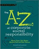 The A-Z of Corporate Social Responsibility, Nick Tolhurst and Manfred Pohl, 0470686502