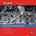 Der Taubenfütterer und andere Geschichten - Deutsch als Fremdsprache Audiobook by Leonhard Thoma Narrated by  N.N.