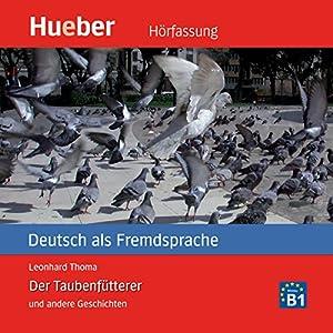 Der Taubenfütterer und andere Geschichten - Deutsch als Fremdsprache Hörbuch