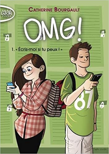 OMG !, Tome 1 : Ecris-moi si tu peux (2016) - Catherine Bourgault sur Bookys
