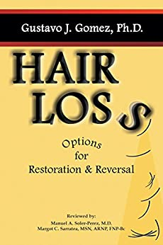 Hair Loss: Options for Restoration & Reversal by [Gomez, Gustavo J.]