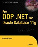 Pro ODP.NET for Oracle Database 11g (Expert's Voice in Oracle)
