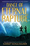 Dance of the Eternal Rapture: Understanding Who We Are on the Human Journey