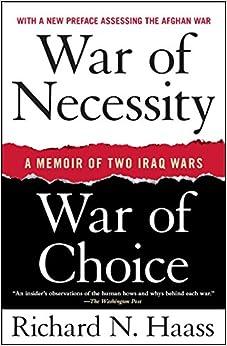 War Of Necessity, War Of Choice: A Memoir Of Two Iraq Wars por Richard N. Haass epub