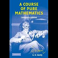 A Course of Pure Mathematics (Cambridge Mathematical Library)