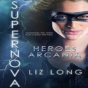 SuperNova: Heroes of Arcania, Volume 1 Audiobook